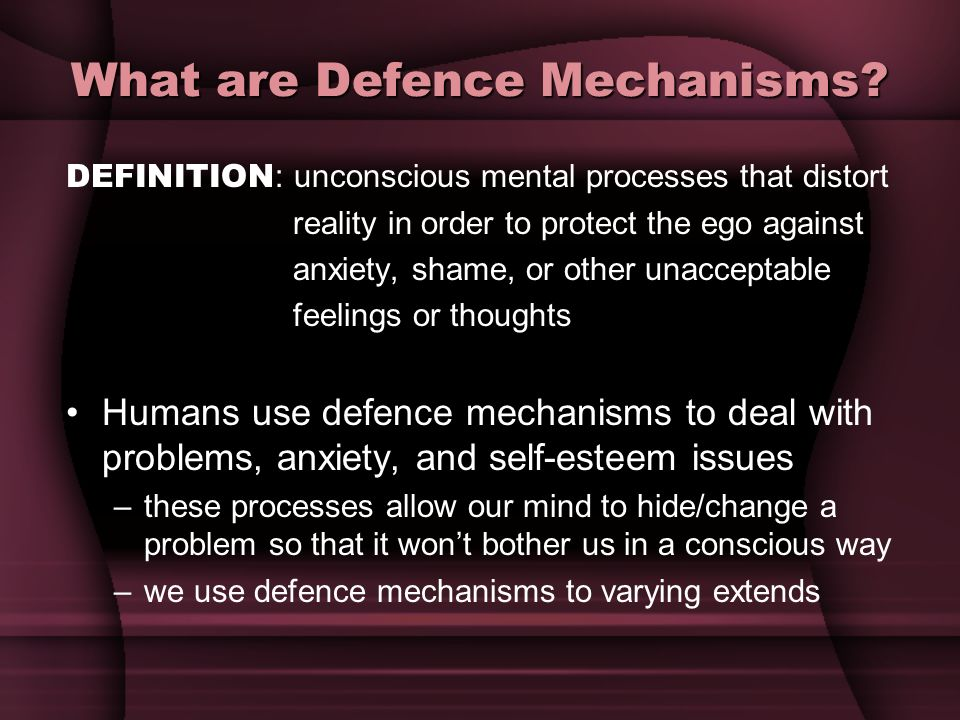 What are Defence Mechanisms