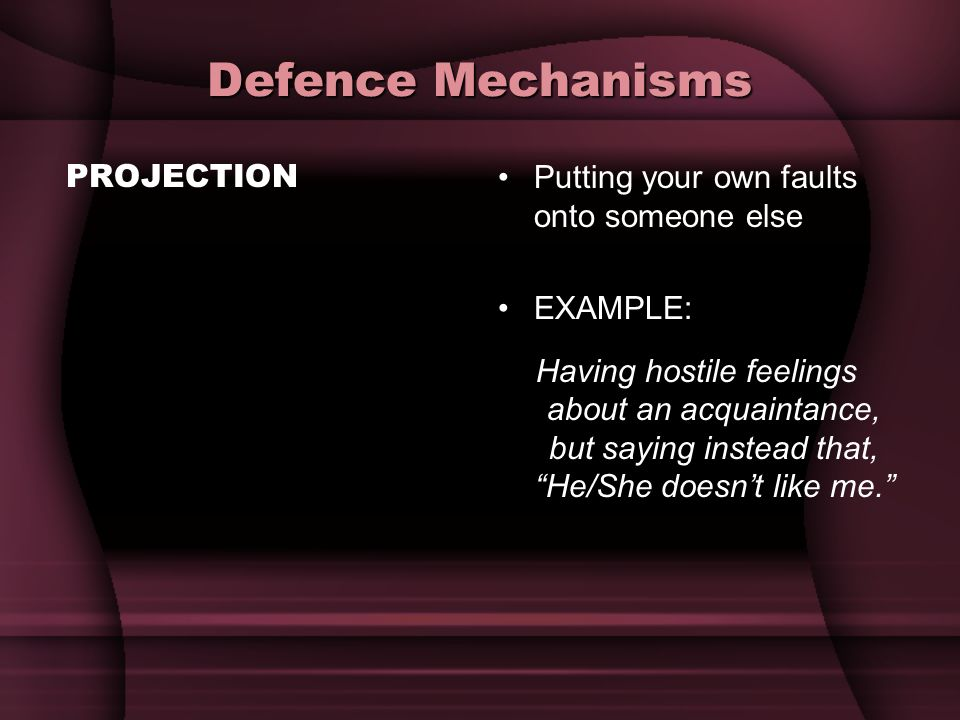 Defence Mechanisms PROJECTION