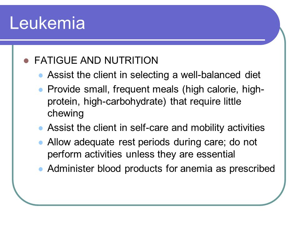 management of clients with hematologic disorders ppt video online60 leukemia fatigue and nutrition