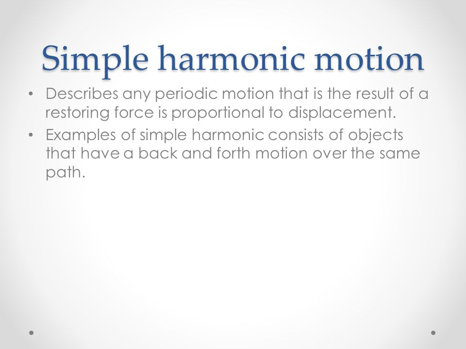 Section 1: Simple Harmonic motion - ppt download