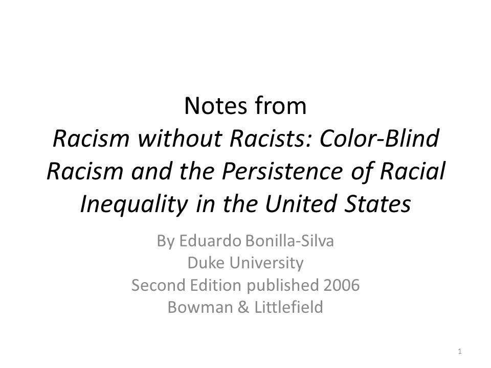 Notes From Racism Without Racists Color Blind And The Persistence Of Racial Inequality