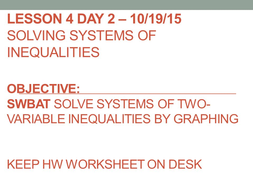 Unit 3 Systems Of Equations Ppt Download. 54 Lesson 4 Day 2 101915 Solving Systems Of Inequalities Objective Swbat Solve Twovariable By Graphing Keep Hw Worksheet On. Worksheet. Solving Systems Of Equations Using Graphing Method Worksheet At Clickcart.co