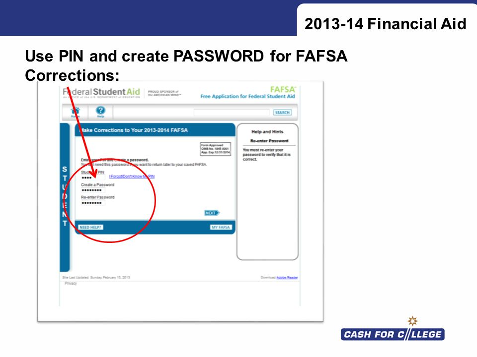 Financial Aid Use PIN and create PASSWORD for FAFSA Corrections: