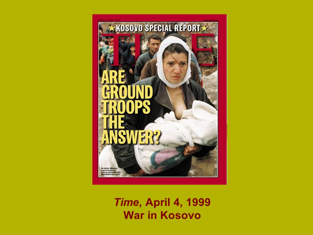 Time, April 4, 1999 War in Kosovo