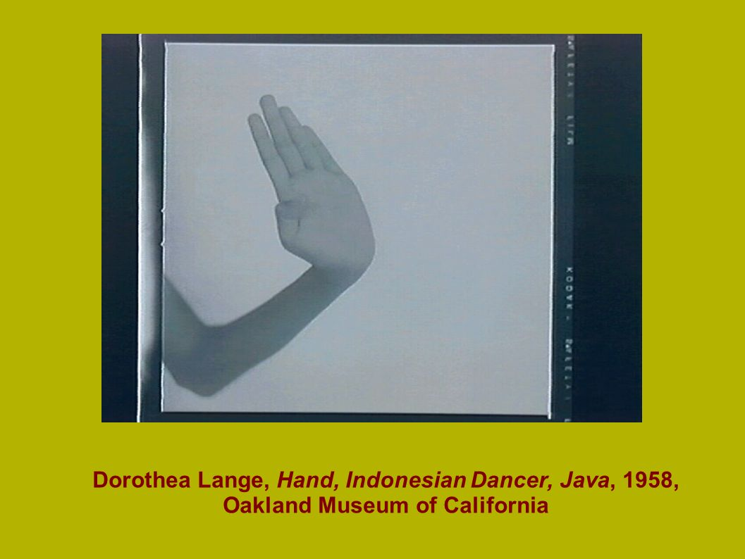 Dorothea Lange, Hand, Indonesian Dancer, Java, 1958, Oakland Museum of California