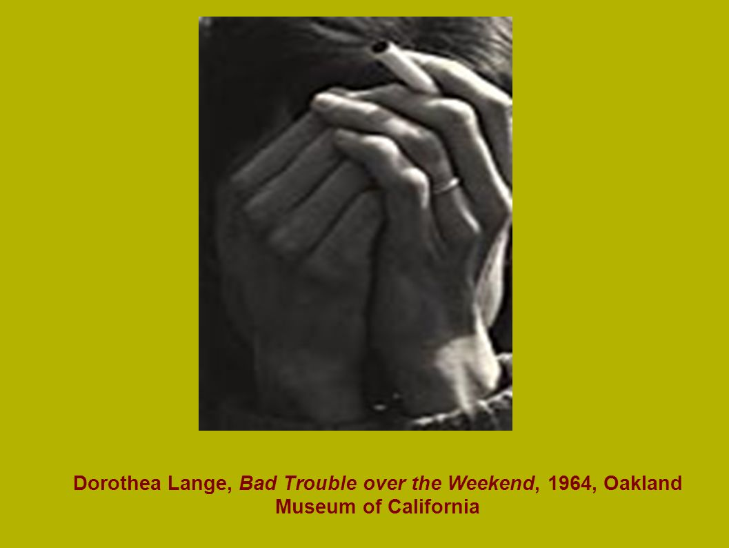 Dorothea Lange, Bad Trouble over the Weekend, 1964, Oakland Museum of California