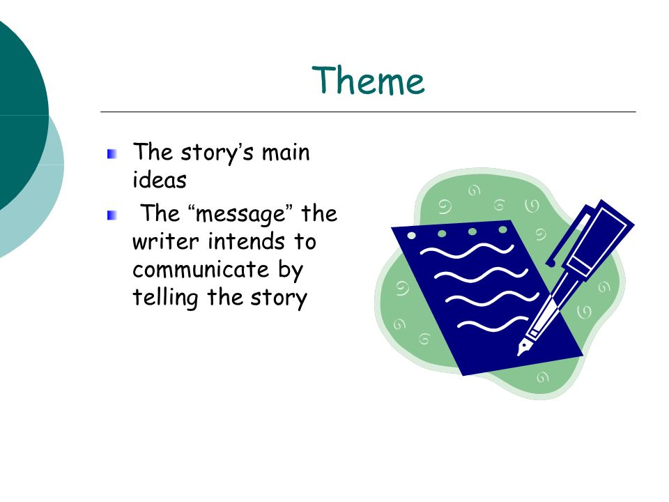 Theme The story's main ideas