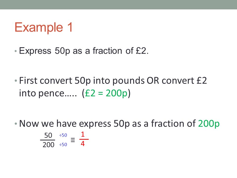 Example P As A Fraction Of 2 First Convert 50p Into Pounds