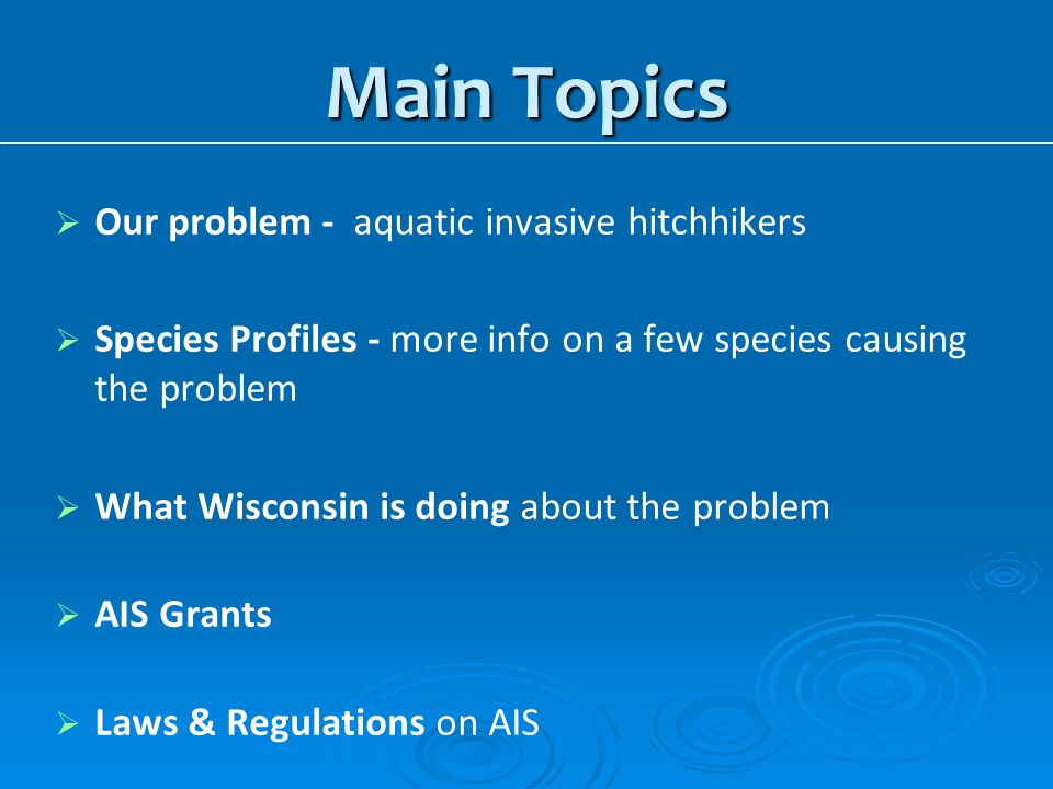 Main Topics Our problem - aquatic invasive hitchhikers