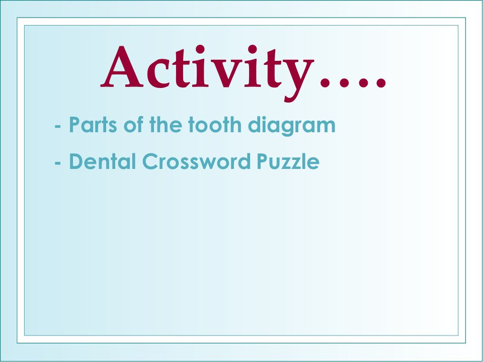 Dental health fourth grade ppt video online download parts of the tooth diagram dental crossword puzzle ccuart Image collections