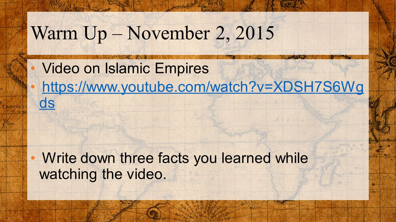 Warm Up – November 2, 2015 Video on Islamic Empires