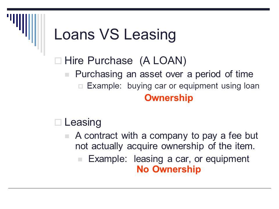 loans vs leasing hire purchase a loan leasing