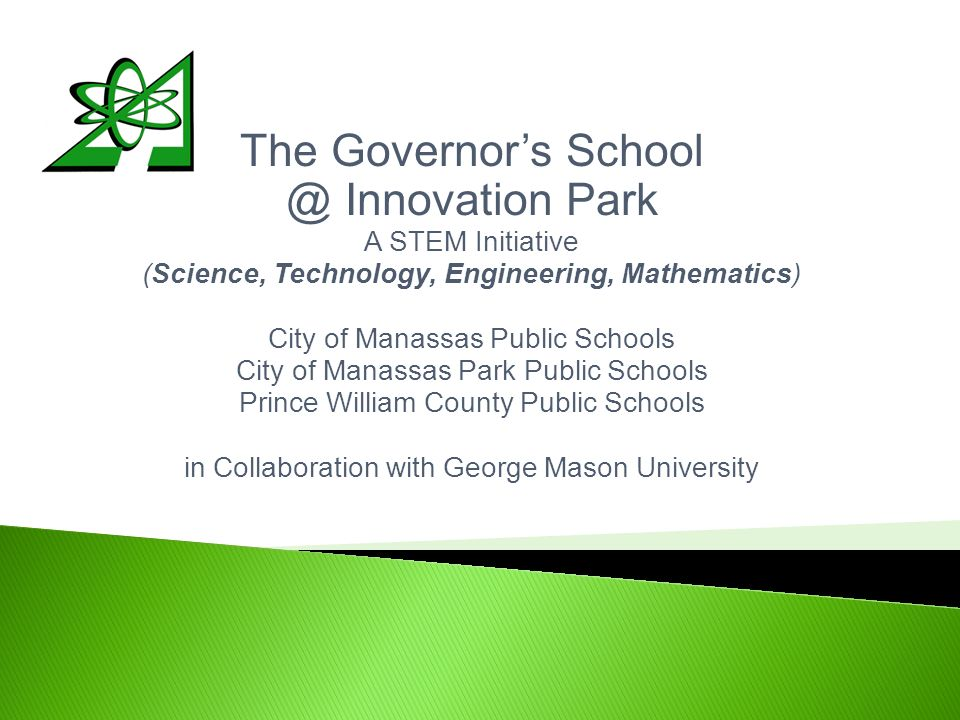 General Information 3 participating school divisions: Manassas City Public  Schools, Manassas Park City Public Schools and Prince William County Public