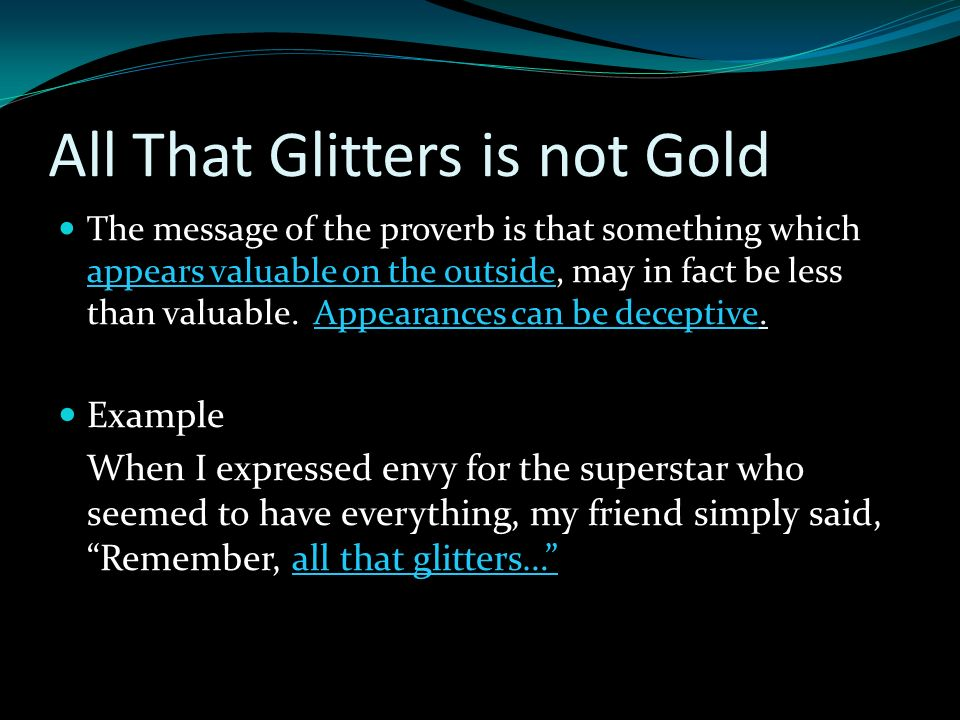 all that glitters is not gold examples