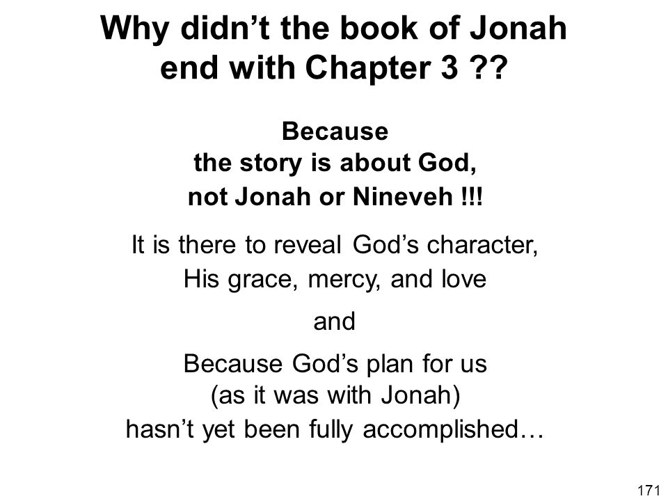 Why didn't the book of Jonah end with Chapter 3