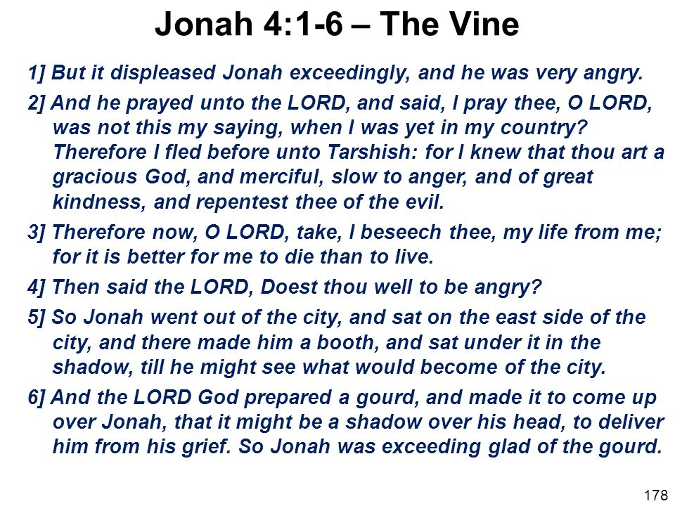 Jonah 4:1-6 – The Vine 1] But it displeased Jonah exceedingly, and he was very angry.