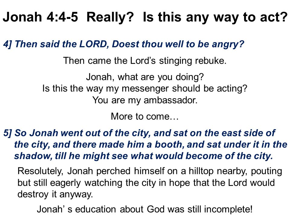 Jonah 4:4-5 Really Is this any way to act