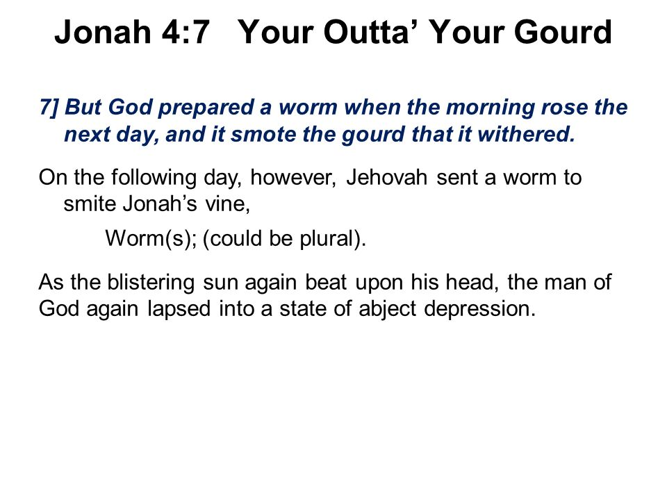 Jonah 4:7 Your Outta' Your Gourd