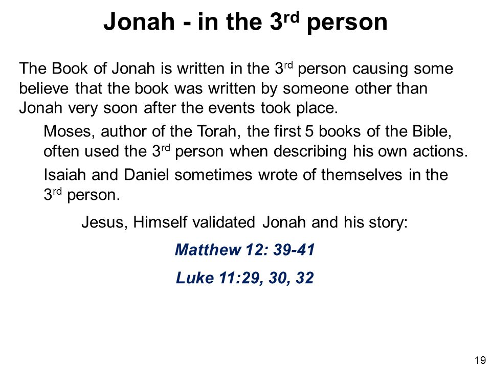 Jesus, Himself validated Jonah and his story: