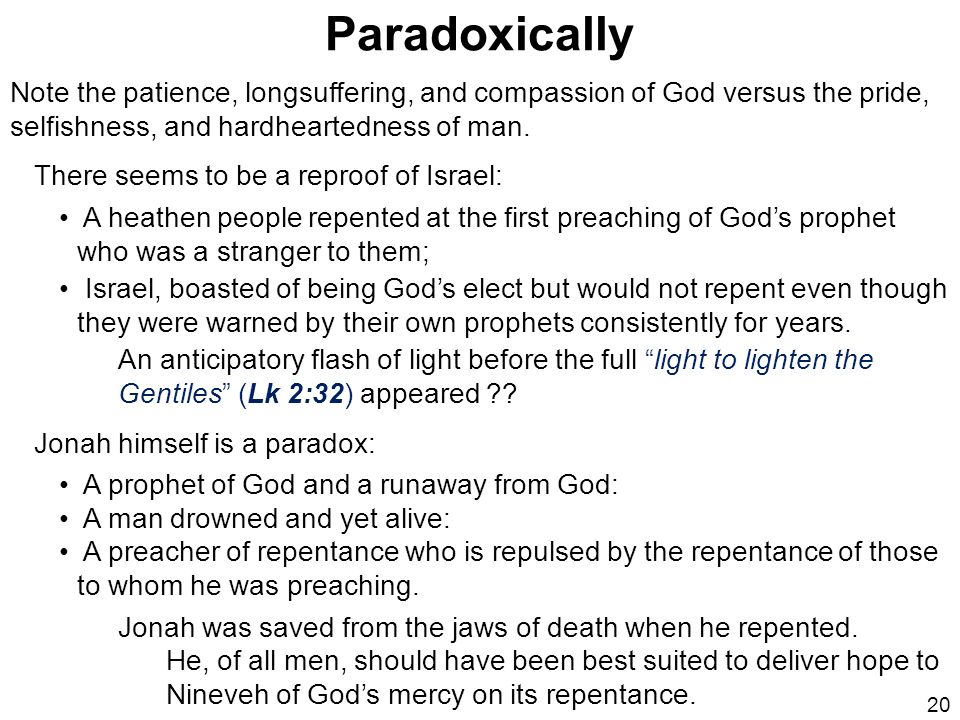 Paradoxically Note the patience, longsuffering, and compassion of God versus the pride, selfishness, and hardheartedness of man.