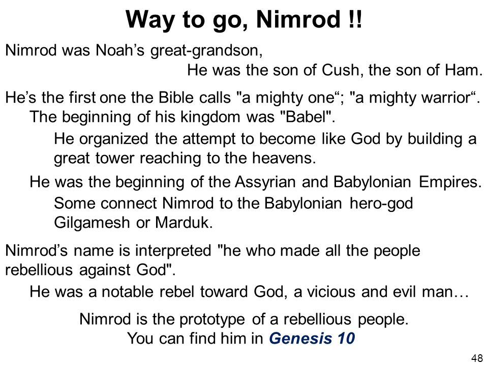 Nimrod is the prototype of a rebellious people.