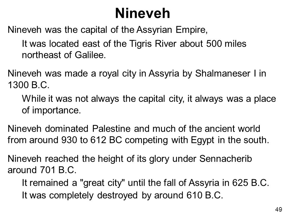 Nineveh Nineveh was the capital of the Assyrian Empire,