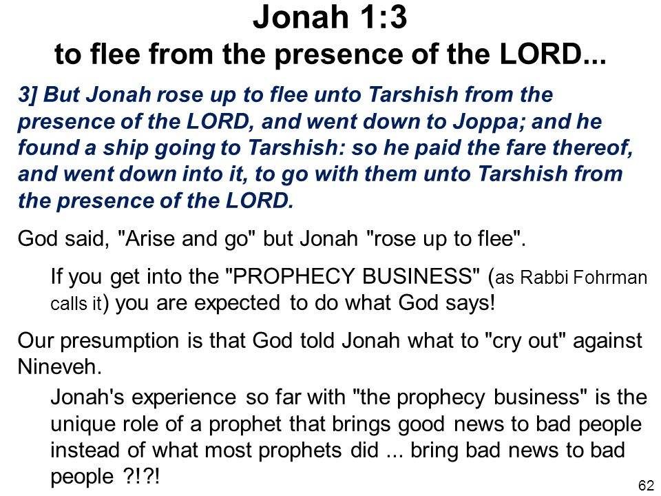 Jonah 1:3 to flee from the presence of the LORD...