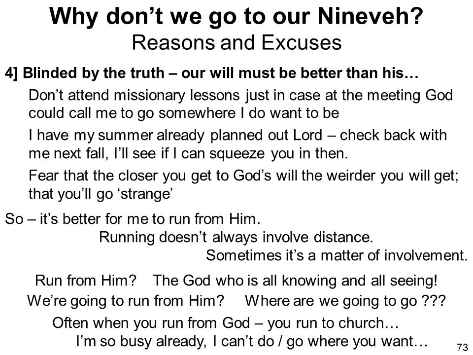 Why don't we go to our Nineveh Reasons and Excuses