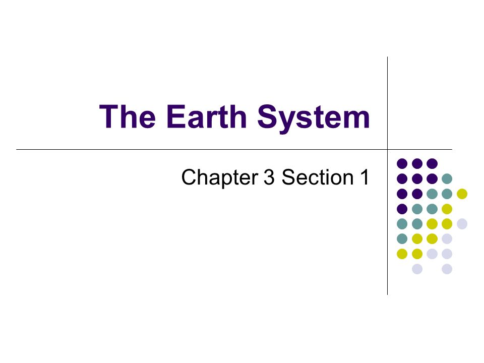The Earth System Chapter 3 Section 1
