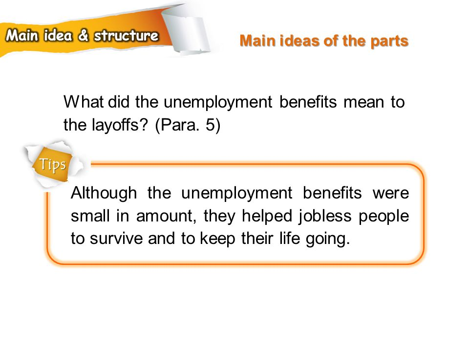 What did the unemployment benefits mean to the layoffs (Para. 5)