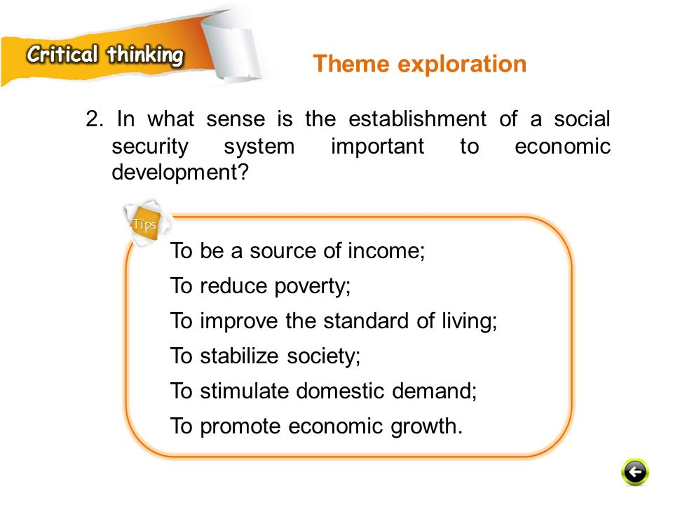 Critical thinking Theme exploration. 2. In what sense is the establishment of a social security system important to economic development