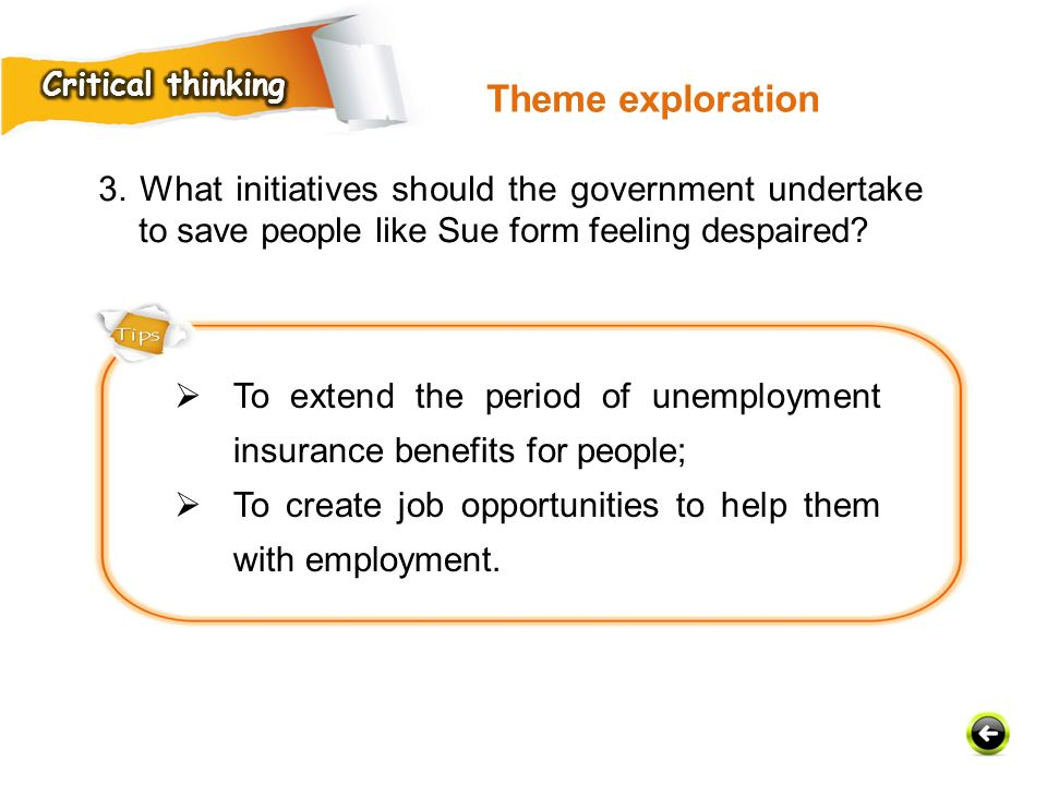 Critical thinking Theme exploration. 3. What initiatives should the government undertake to save people like Sue form feeling despaired