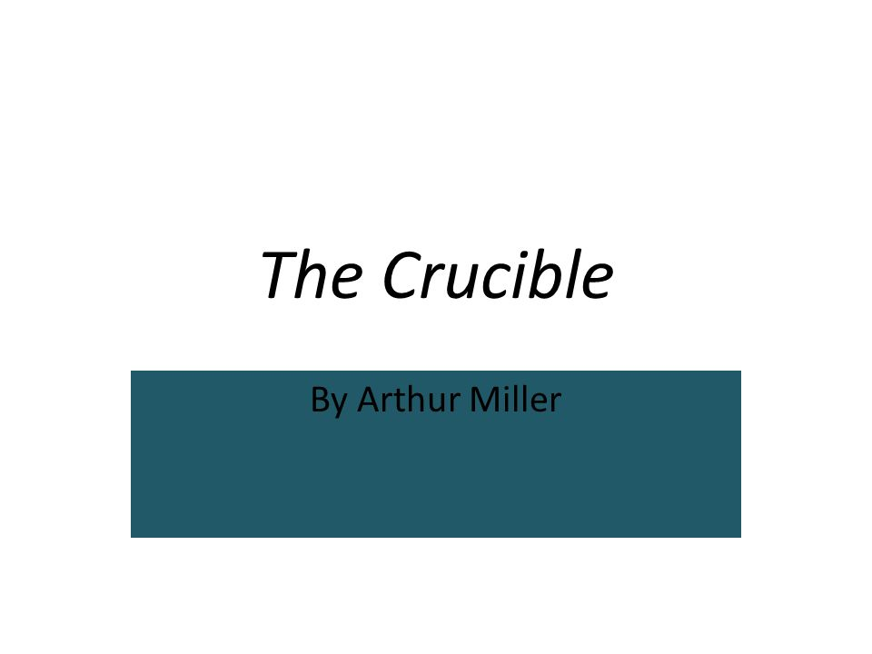 the epitome of superstition in the crucible by arthur miller 1-2 issue / ramadhan1433 / august 2012 33 verism in the crucible the crucible the crucible,by arthur miller, is a play based on the ac- tual events that happened in 1692 and led to the salem witch trials as tackled previously.