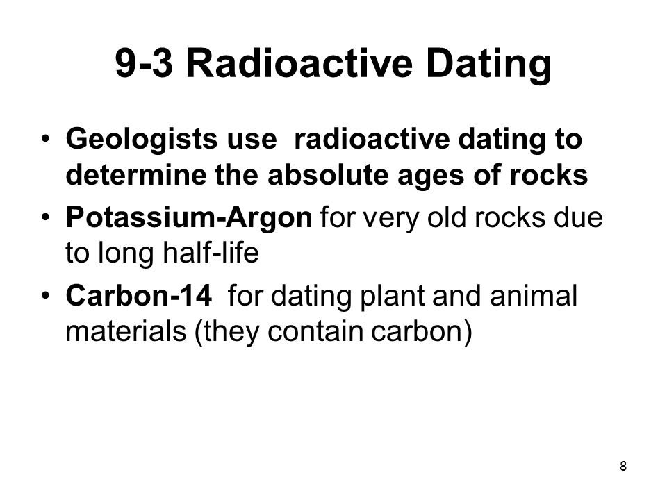 Radioactive dating enables geologists to determine what