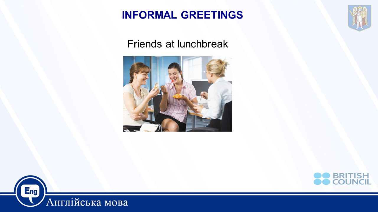 Saying hello and goodbye ppt video online download 2 informal greetings friends at lunchbreak m4hsunfo