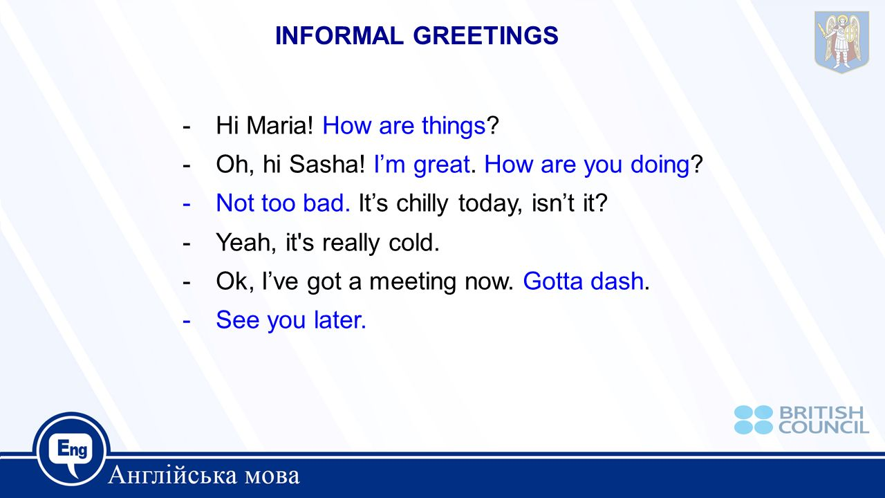 Saying hello and goodbye ppt video online download informal greetings hi maria how are things oh hi sasha im m4hsunfo