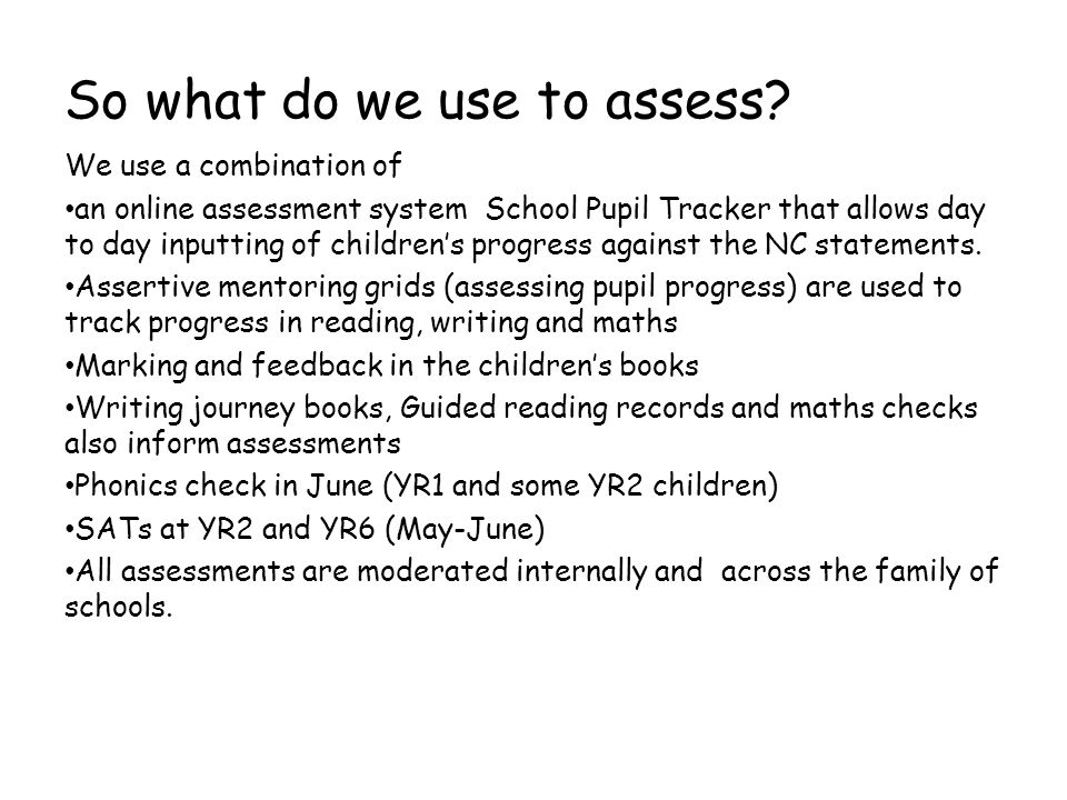 So what do we use to assess