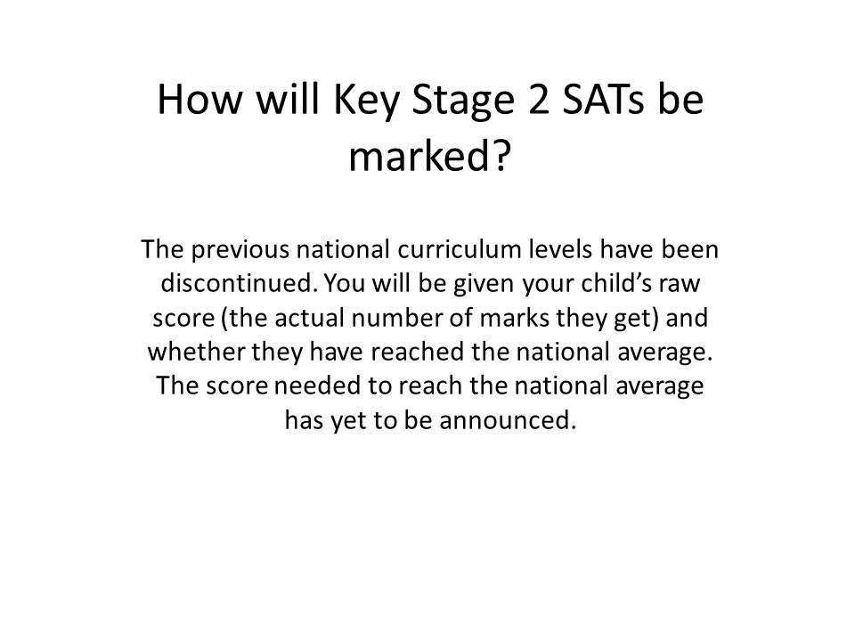 How will Key Stage 2 SATs be marked