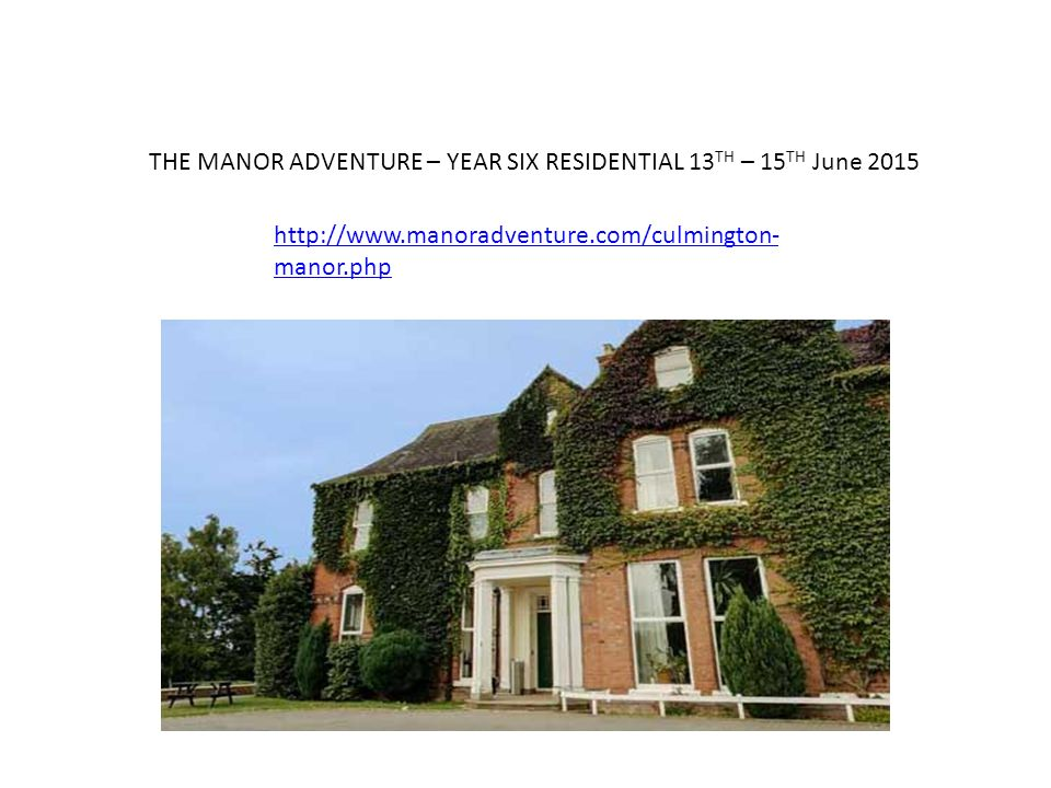 THE MANOR ADVENTURE – YEAR SIX RESIDENTIAL 13TH – 15TH June 2015