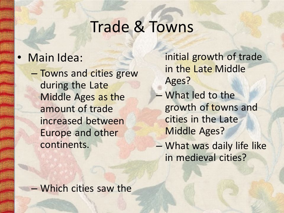 Trade & Towns Main Idea: