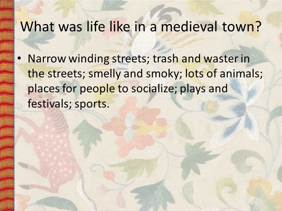What was life like in a medieval town