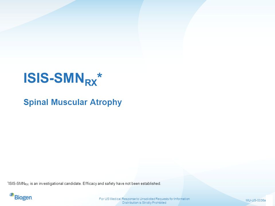 ISIS-SMNRX* Spinal Muscular Atrophy