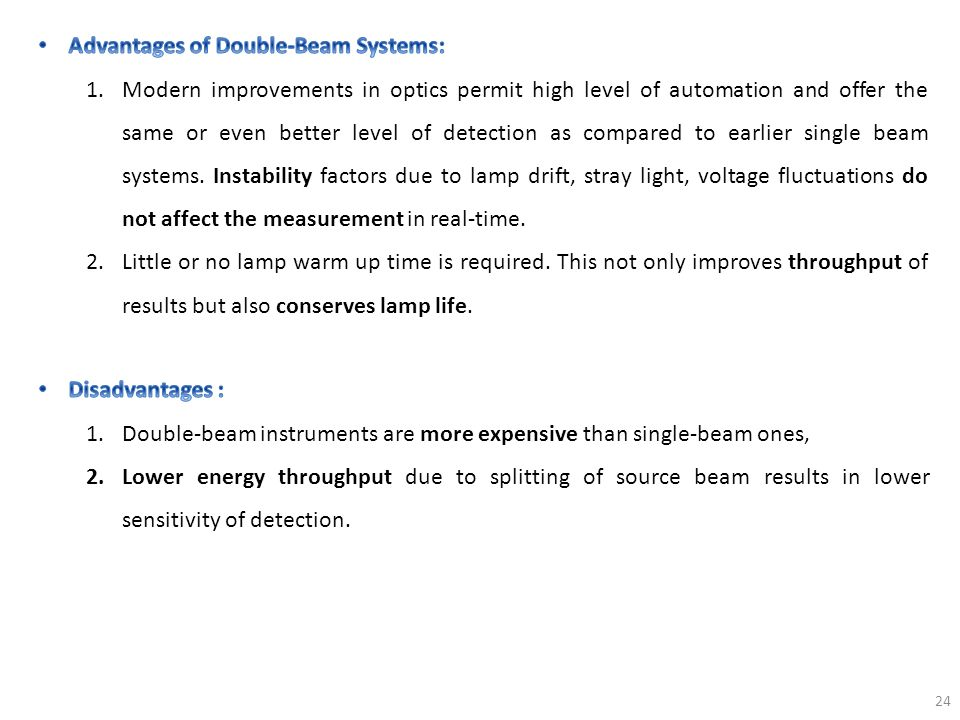 Advantages of Double-Beam Systems: