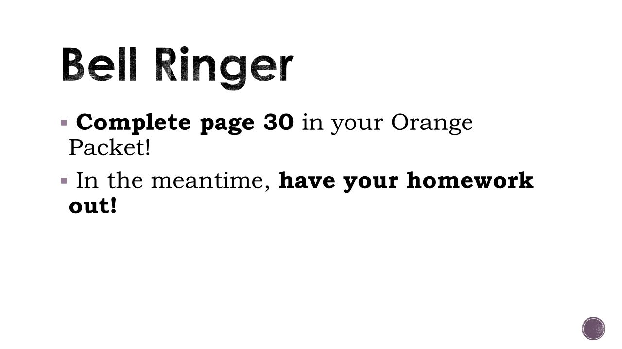 Bell Ringer Complete page 30 in your Orange Packet!