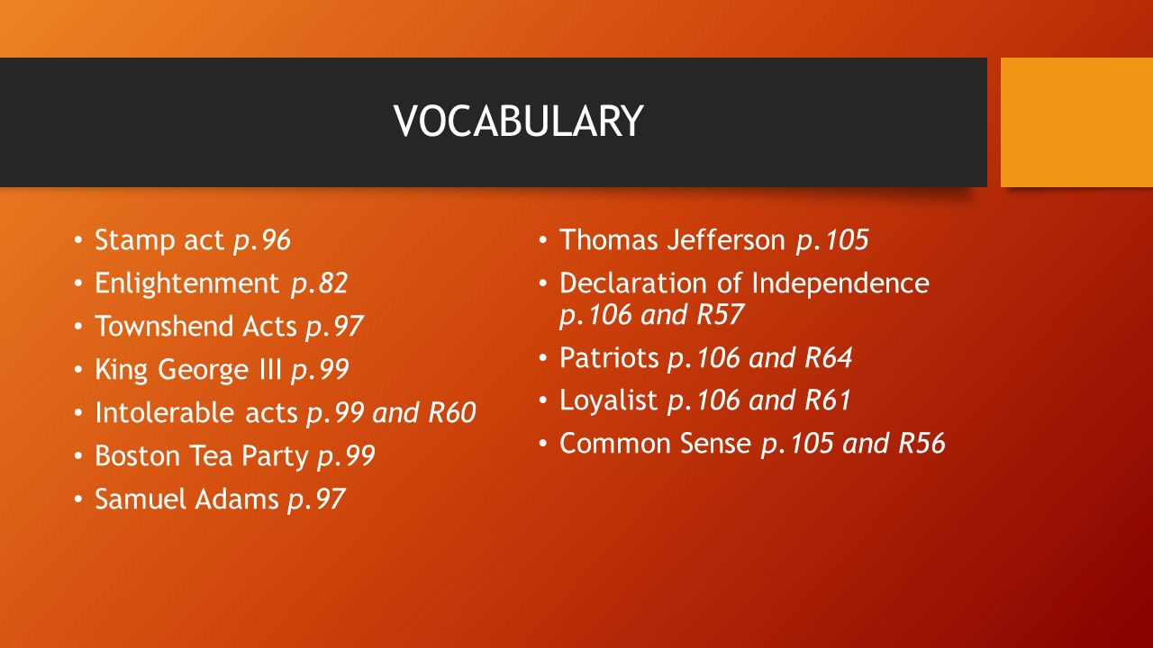 VOCABULARY Stamp Act P96 Enlightenment P82 Townshend Acts P97 3 The Boston Tea Party