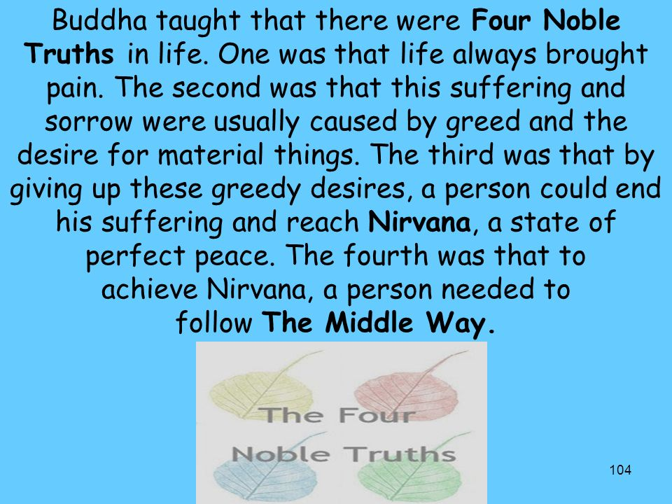 Buddha taught that there were Four Noble Truths in life