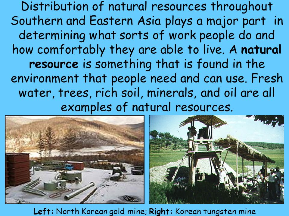 Left: North Korean gold mine; Right: Korean tungsten mine