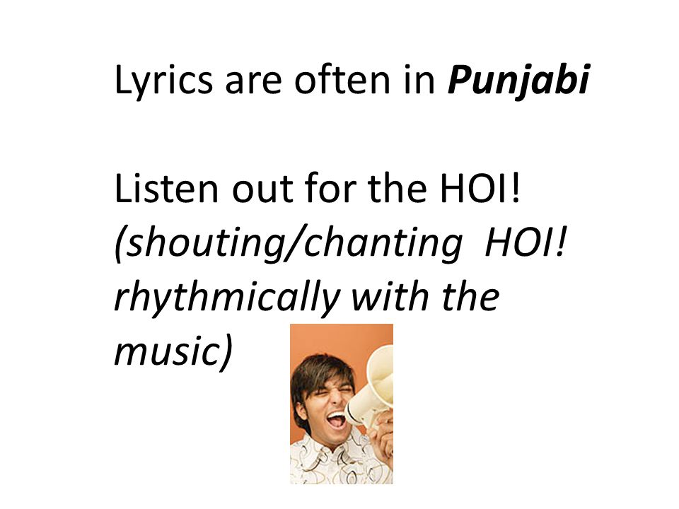 Lyrics are often in Punjabi