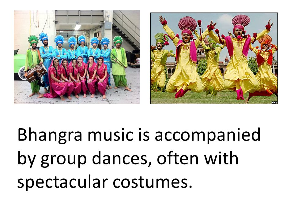 Bhangra music is accompanied by group dances, often with spectacular costumes.