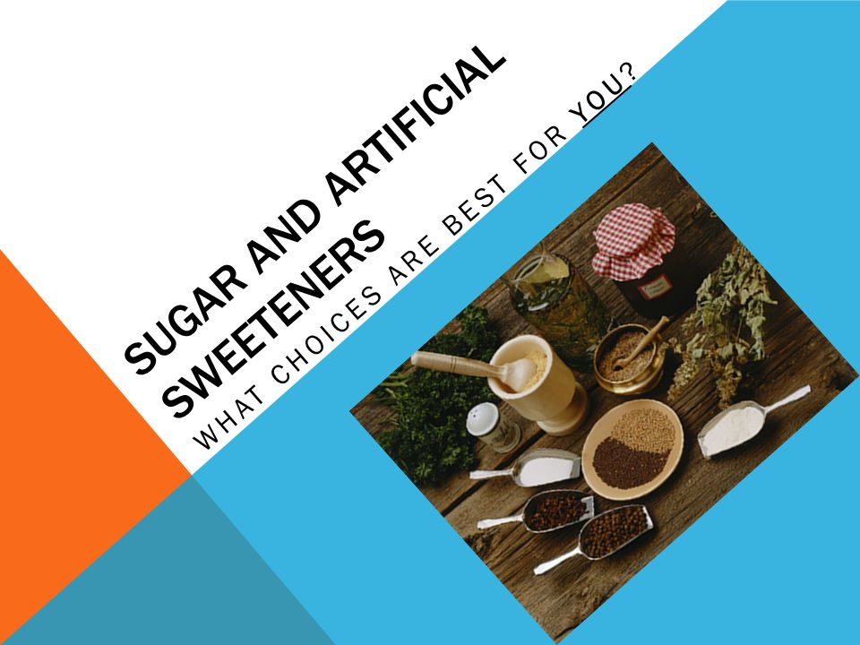 best artificial sweetener sugar and artificial sweeteners ppt 13277